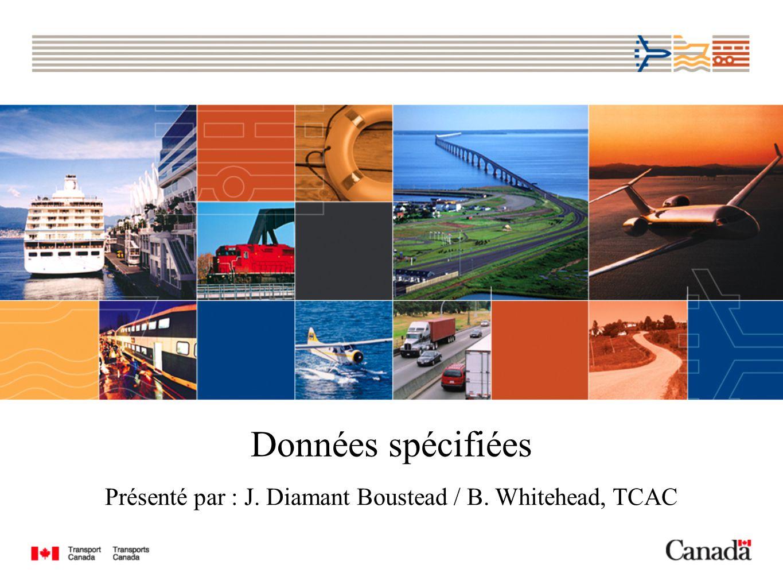 Données spécifiées Présenté par : J. Diamant Boustead / B. Whitehead, TCAC