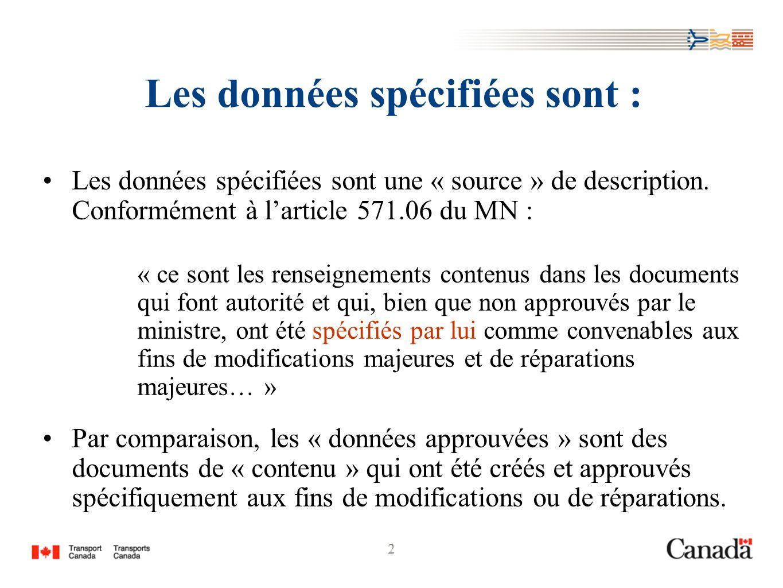 2 Les données spécifiées sont : Les données spécifiées sont une « source » de description. Conformément à larticle 571.06 du MN : « ce sont les rensei
