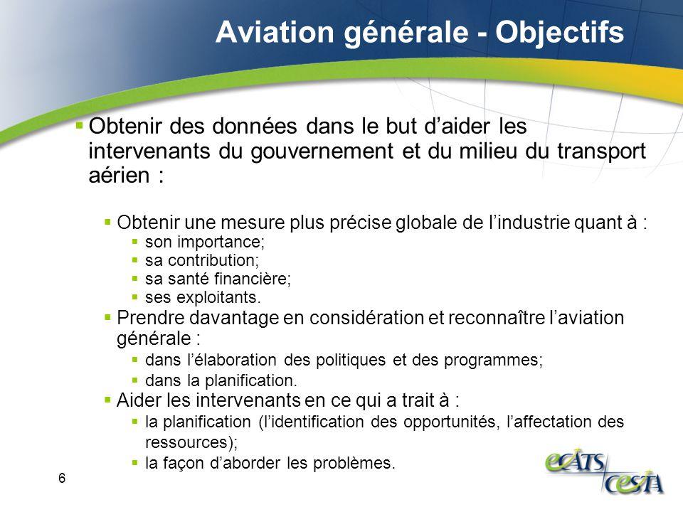 6 Obtenir des données dans le but daider les intervenants du gouvernement et du milieu du transport aérien : Obtenir une mesure plus précise globale d