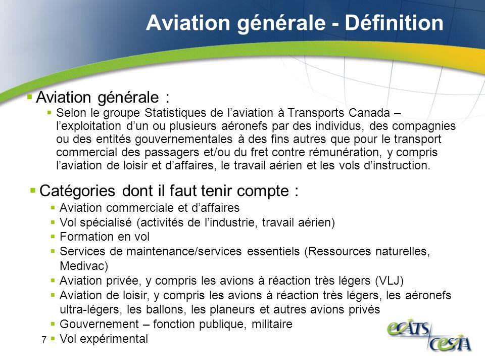 7 Aviation générale : Selon le groupe Statistiques de laviation à Transports Canada – lexploitation dun ou plusieurs aéronefs par des individus, des c