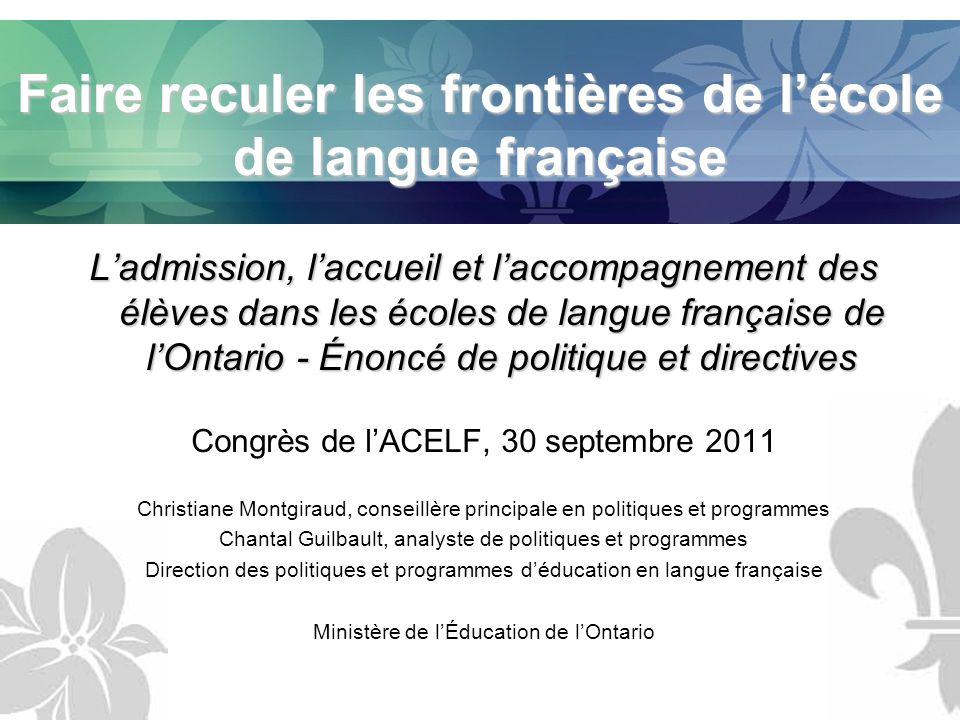 Faire reculer les frontières de lécole de langue française Ladmission, laccueil et laccompagnement des élèves dans les écoles de langue française de l