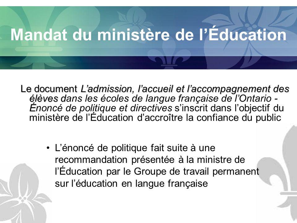 Mandat du ministère de lÉducation Le document Ladmission, laccueil et laccompagnement des élèves d É Le document Ladmission, laccueil et laccompagneme