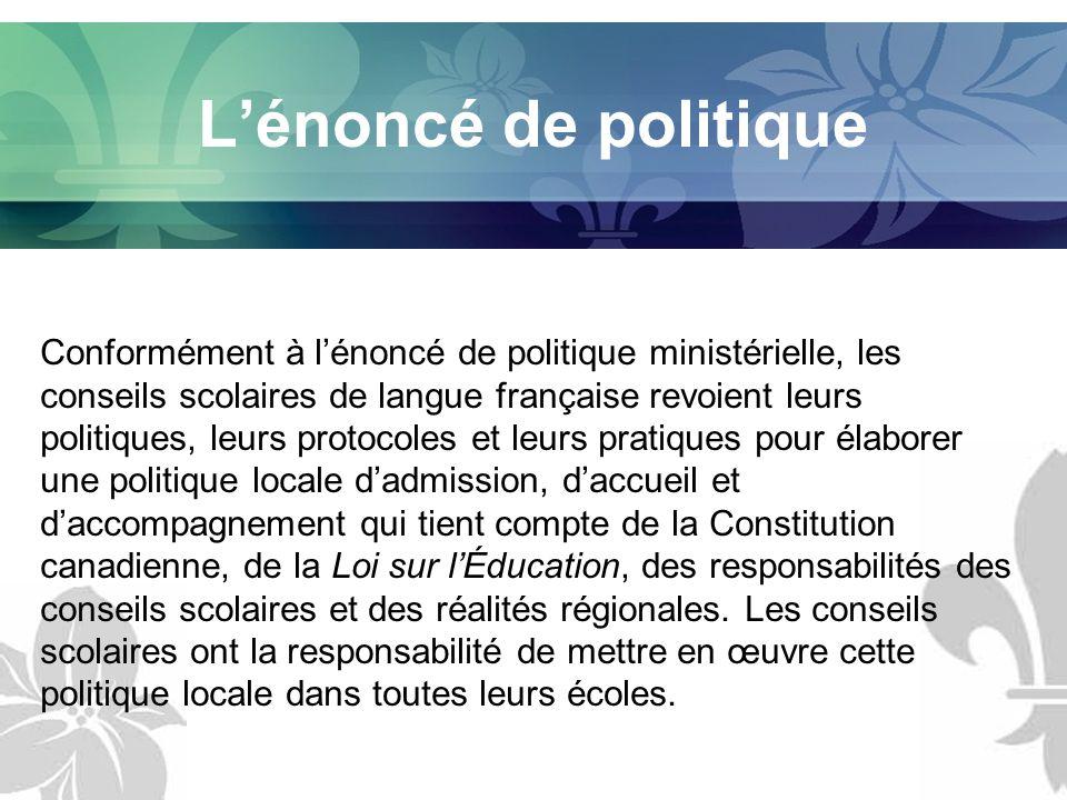 Lénoncé de politique Conformément à lénoncé de politique ministérielle, les conseils scolaires de langue française revoient leurs politiques, leurs pr