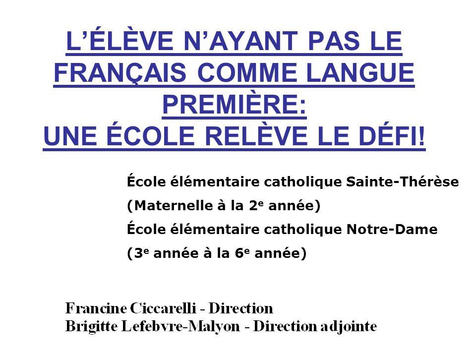 LÉLÈVE NAYANT PAS LE FRANÇAIS COMME LANGUE PREMIÈRE: UNE ÉCOLE RELÈVE LE DÉFI.