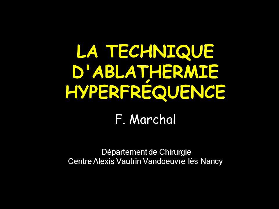 LA TECHNIQUE D ABLATHERMIE HYPERFRÉQUENCE F.