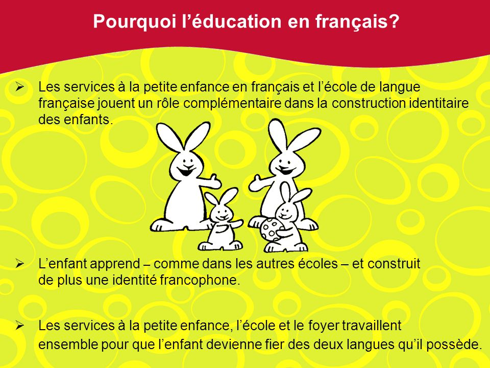 Les services à la petite enfance en français et lécole de langue française jouent un rôle complémentaire dans la construction identitaire des enfants.