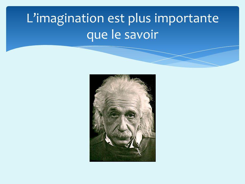 Limagination est plus importante que le savoir