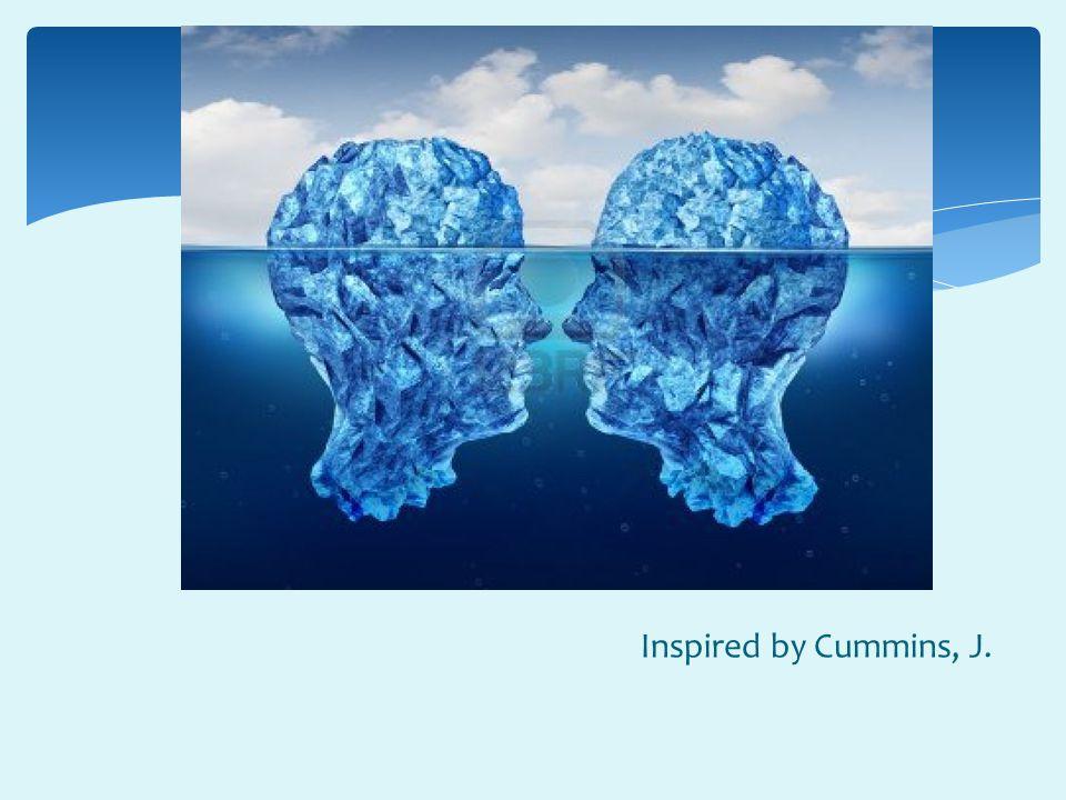 Inspired by Cummins, J.