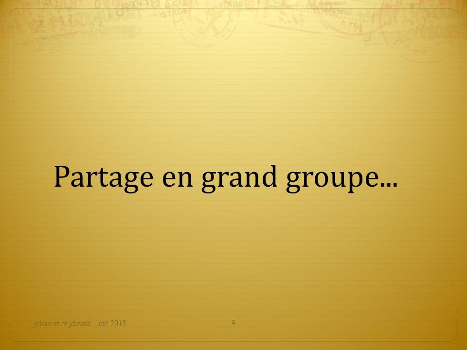 Partage en grand groupe... 9