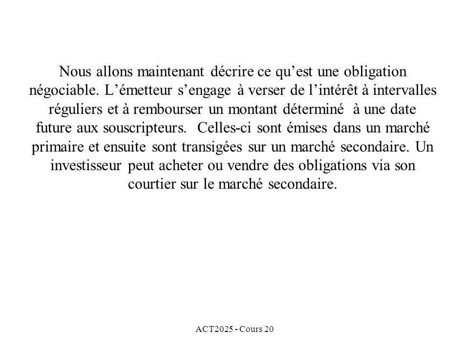 ACT2025 - Cours 20 Nous allons maintenant décrire ce quest une obligation négociable.