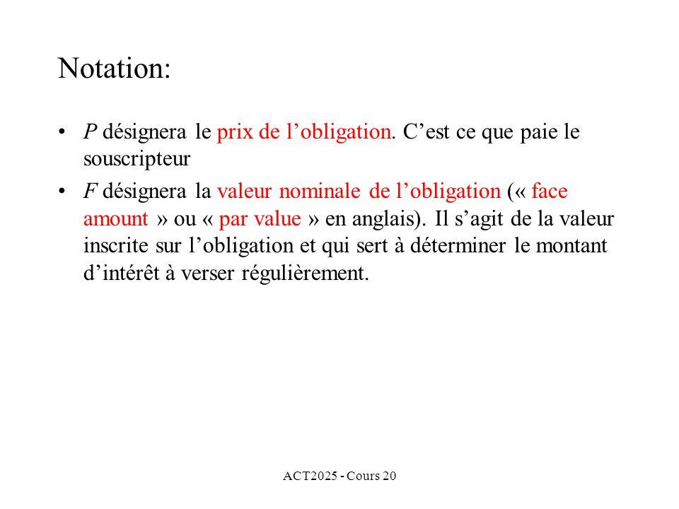 ACT2025 - Cours 20 P désignera le prix de lobligation.