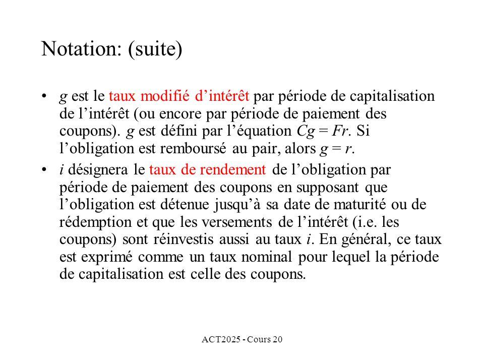 ACT2025 - Cours 20 g est le taux modifié dintérêt par période de capitalisation de lintérêt (ou encore par période de paiement des coupons).