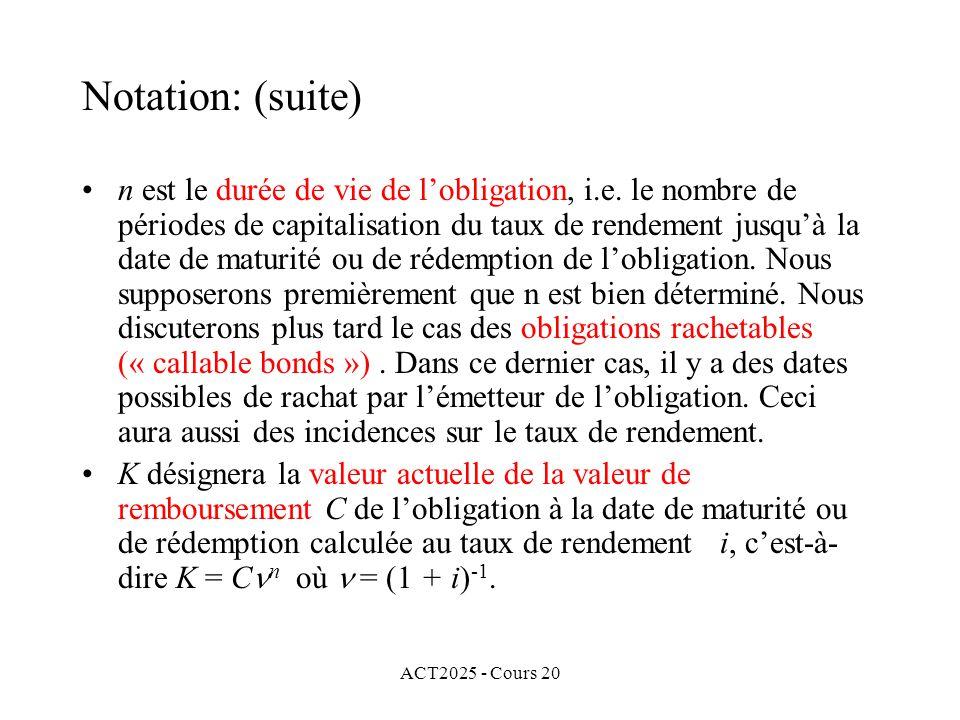 ACT2025 - Cours 20 n est le durée de vie de lobligation, i.e.