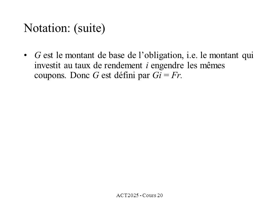 ACT2025 - Cours 20 G est le montant de base de lobligation, i.e.