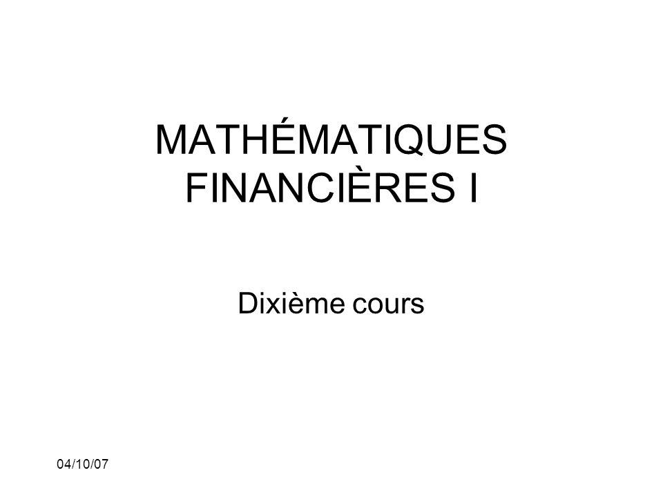 04/10/07 MATHÉMATIQUES FINANCIÈRES I Dixième cours