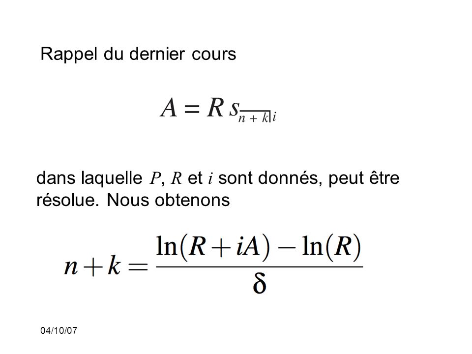 04/10/07 Rappel du dernier cours dans laquelle P, R et i sont donnés, peut être résolue.