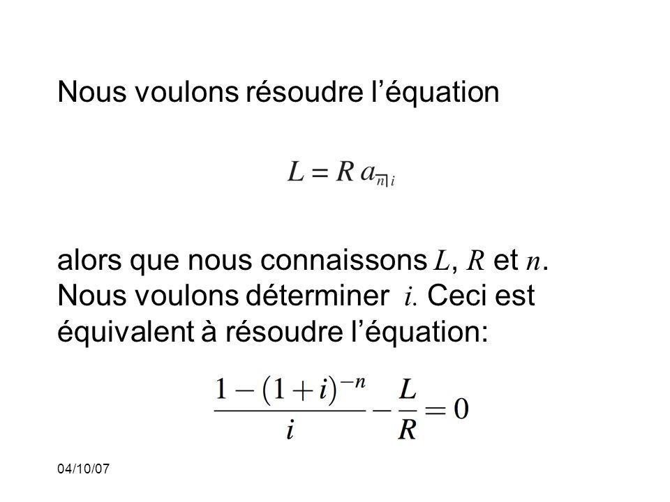 04/10/07 Nous voulons résoudre léquation alors que nous connaissons L, R et n.