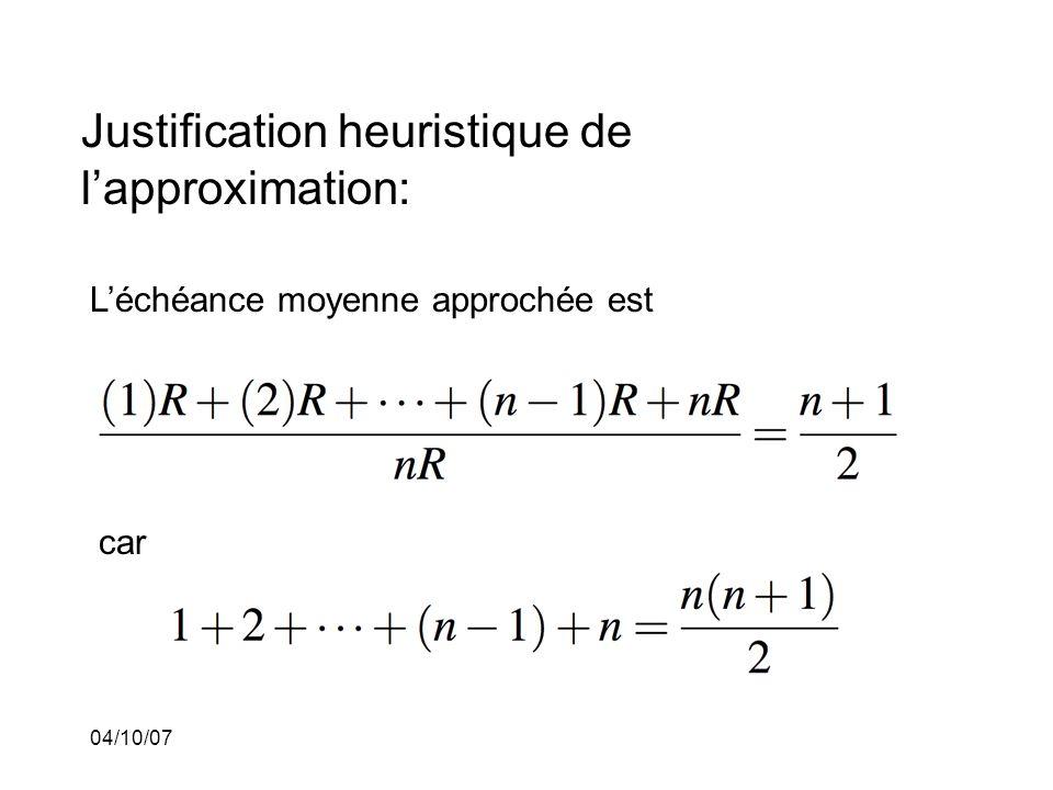 04/10/07 Justification heuristique de lapproximation: Léchéance moyenne approchée est car