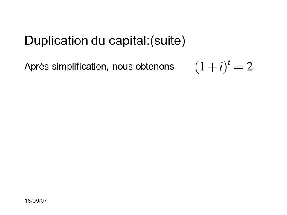 18/09/07 Duplication du capital:(suite) Après simplification, nous obtenons