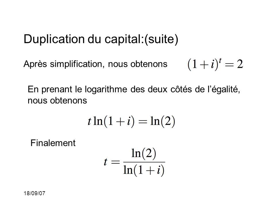 18/09/07 Duplication du capital:(suite) Après simplification, nous obtenons En prenant le logarithme des deux côtés de légalité, nous obtenons Finalement