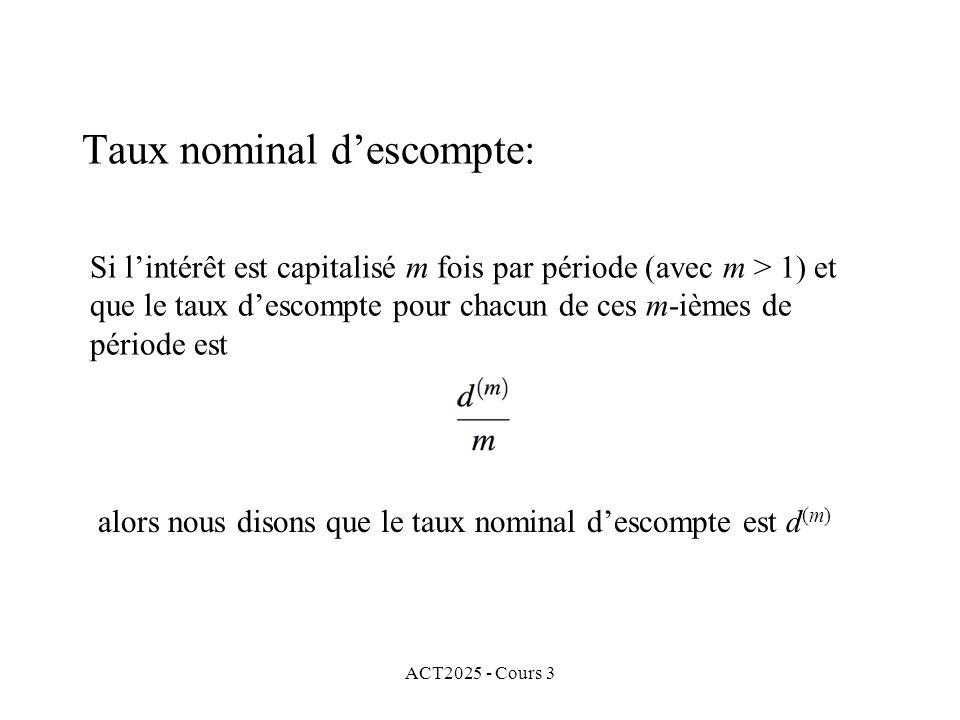ACT2025 - Cours 3 Taux nominal descompte: Si lintérêt est capitalisé m fois par période (avec m > 1) et que le taux descompte pour chacun de ces m-ièm