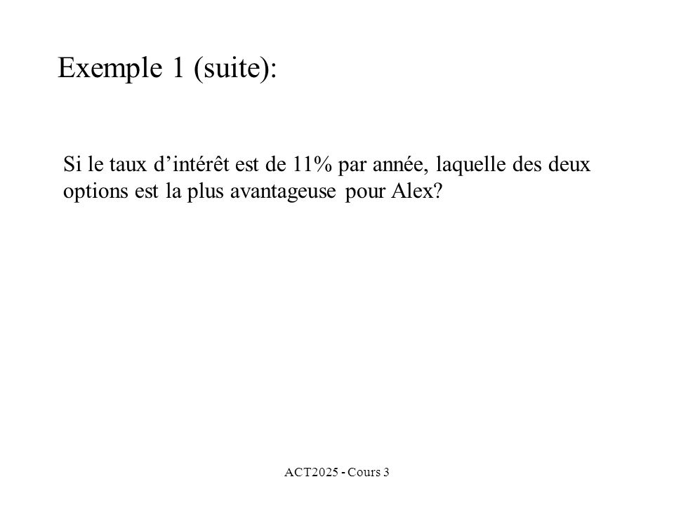 ACT2025 - Cours 3 Escompte simple: (Description) Dans cette situation, nous supposons que le montant descompte est le même pour chaque période.