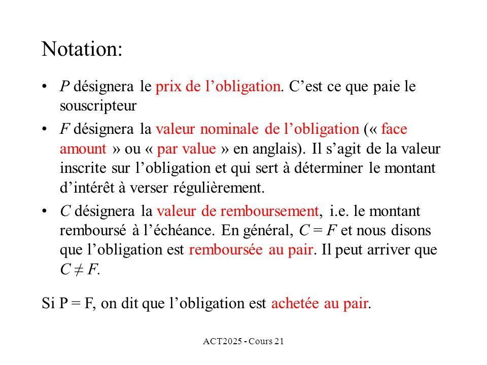 ACT2025 - Cours 21 P désignera le prix de lobligation.