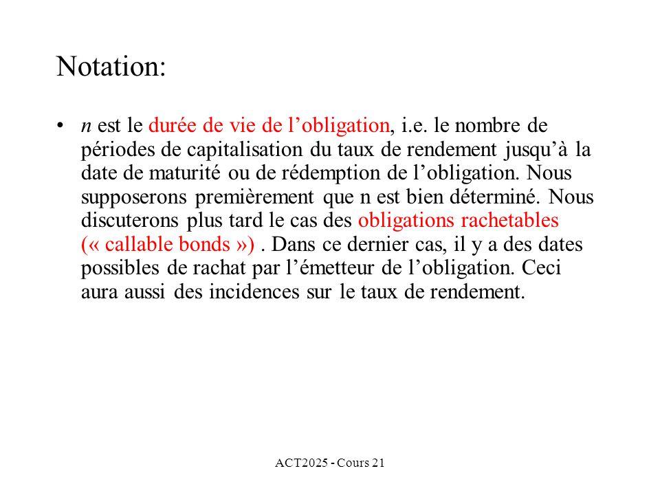 ACT2025 - Cours 21 n est le durée de vie de lobligation, i.e.