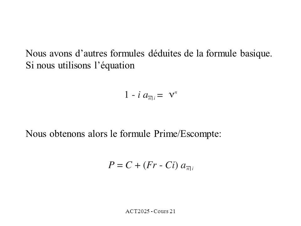 ACT2025 - Cours 21 Nous avons dautres formules déduites de la formule basique.
