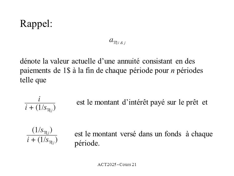 ACT2025 - Cours 21 Si nous considérons maintenant la formule du montant de base, alors le montant de base G est défini par Gi = Fr (« = coupon ») et, pour cette obligation, nous obtenons G (0.05) = 3000 et G = 60000$.