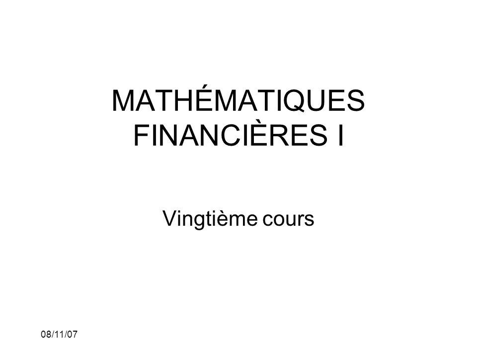 08/11/07 MATHÉMATIQUES FINANCIÈRES I Vingtième cours