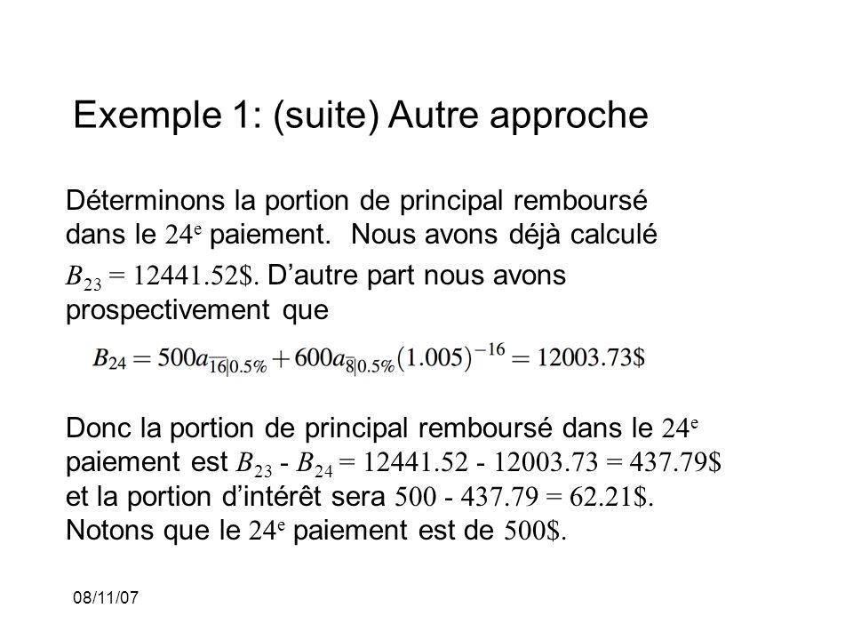 08/11/07 Exemple 1: (suite) Autre approche Déterminons la portion de principal remboursé dans le 24 e paiement.