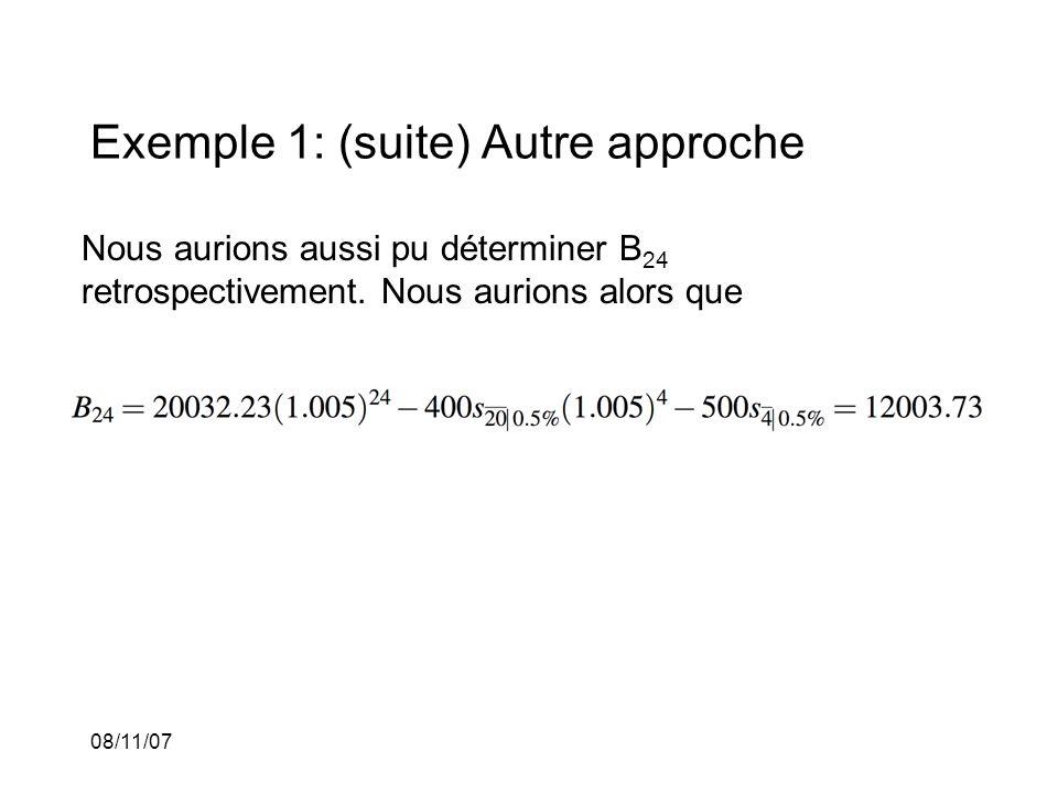 08/11/07 Exemple 1: (suite) Autre approche Nous aurions aussi pu déterminer B 24 retrospectivement. Nous aurions alors que