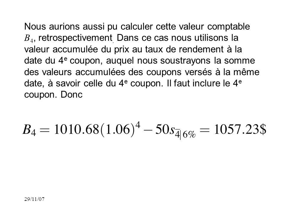 29/11/07 Nous aurions aussi pu calculer cette valeur comptable B 4, retrospectivement.