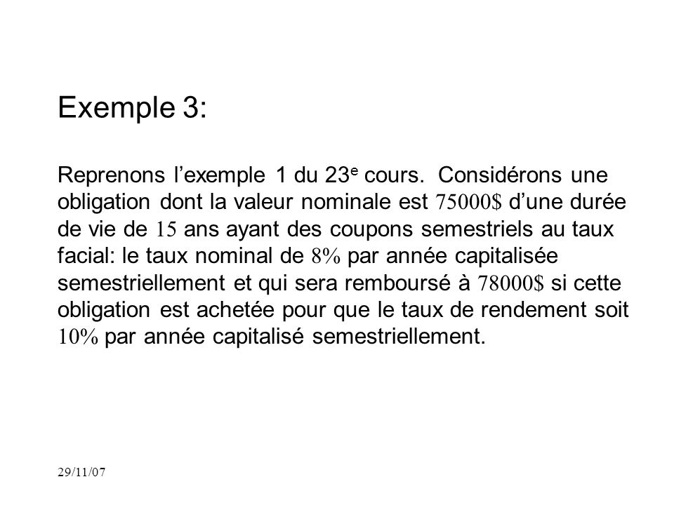 29/11/07 Exemple 3: Reprenons lexemple 1 du 23 e cours.