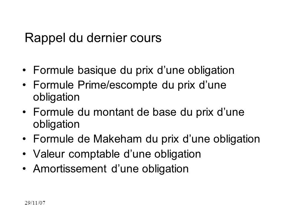 29/11/07 Rappel: La formule basique pour le prix dune obligation est
