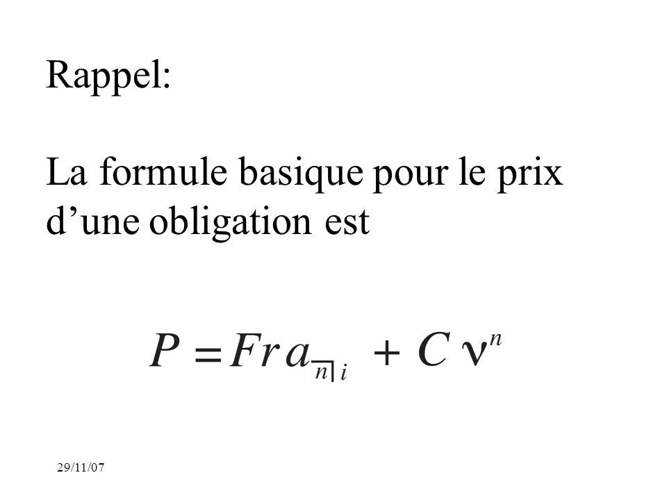 29/11/07 Rappel: La formule prime/escompte pour le prix dune obligation est