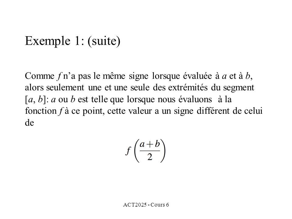 ACT2025 - Cours 6 Comme f na pas le même signe lorsque évaluée à a et à b, alors seulement une et une seule des extrémités du segment [a, b]: a ou b e