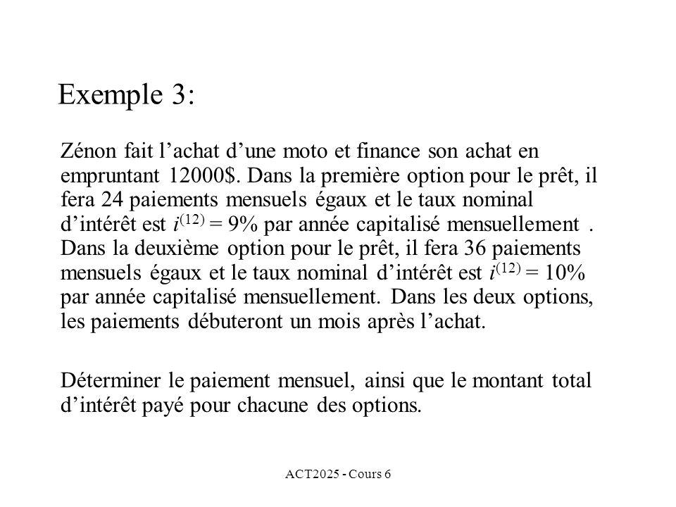 ACT2025 - Cours 6 Zénon fait lachat dune moto et finance son achat en empruntant 12000$. Dans la première option pour le prêt, il fera 24 paiements me