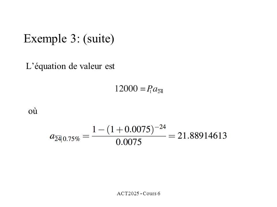 ACT2025 - Cours 6 Léquation de valeur est où Exemple 3: (suite)