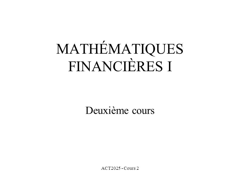 ACT2025 - Cours 2 MATHÉMATIQUES FINANCIÈRES I Deuxième cours