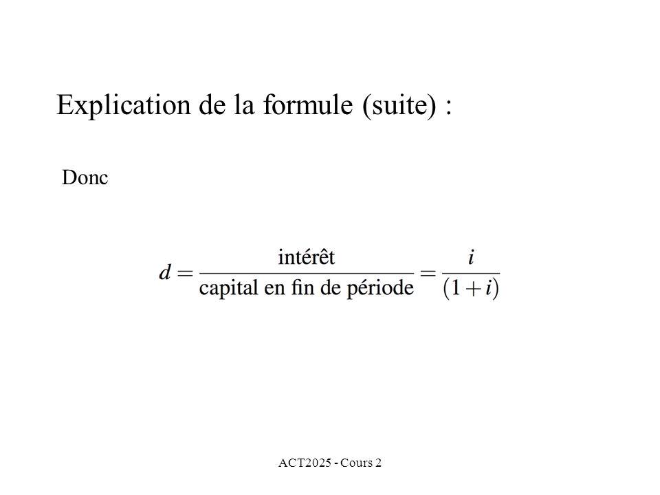 ACT2025 - Cours 2 Explication de la formule (suite) : Donc
