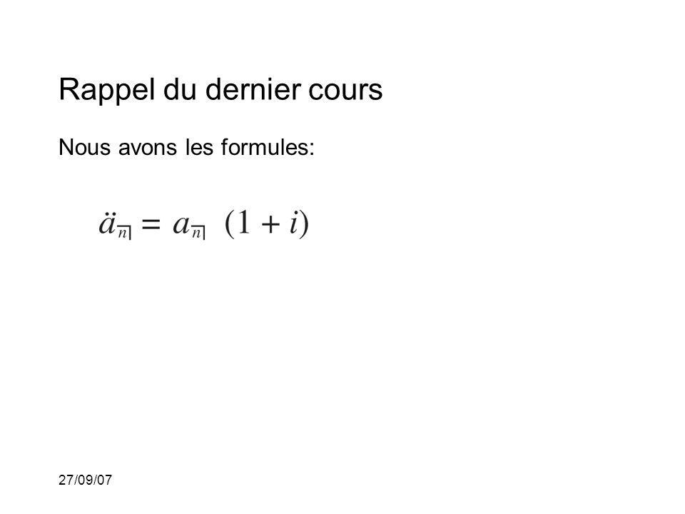 27/09/07 Rappel du dernier cours Nous avons les formules: