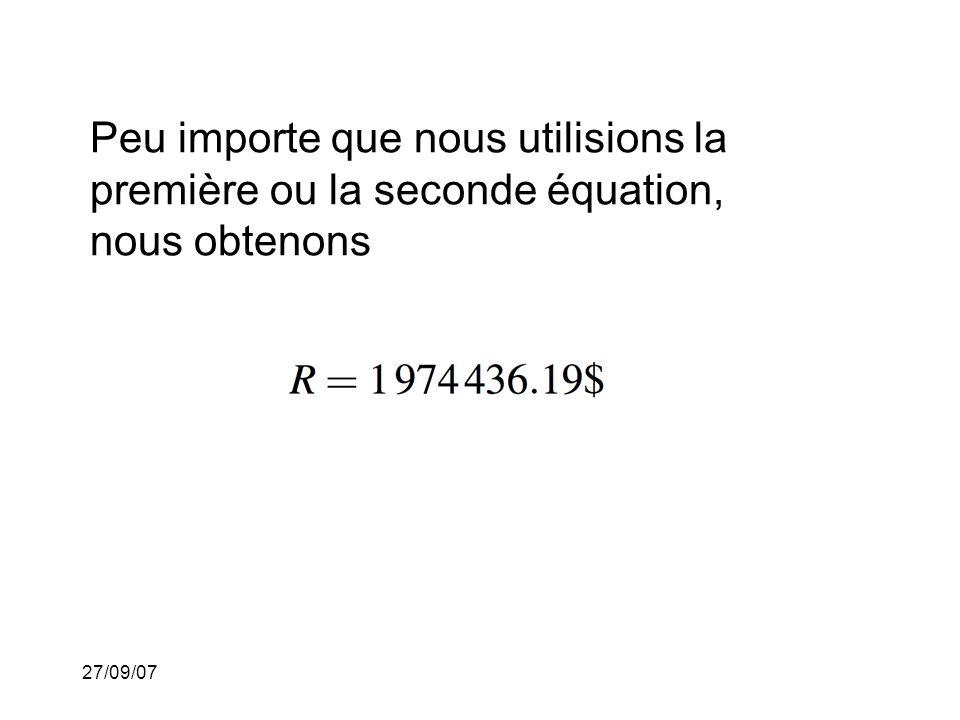 27/09/07 Peu importe que nous utilisions la première ou la seconde équation, nous obtenons