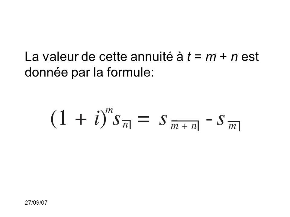 27/09/07 La valeur de cette annuité à t = m + n est donnée par la formule: