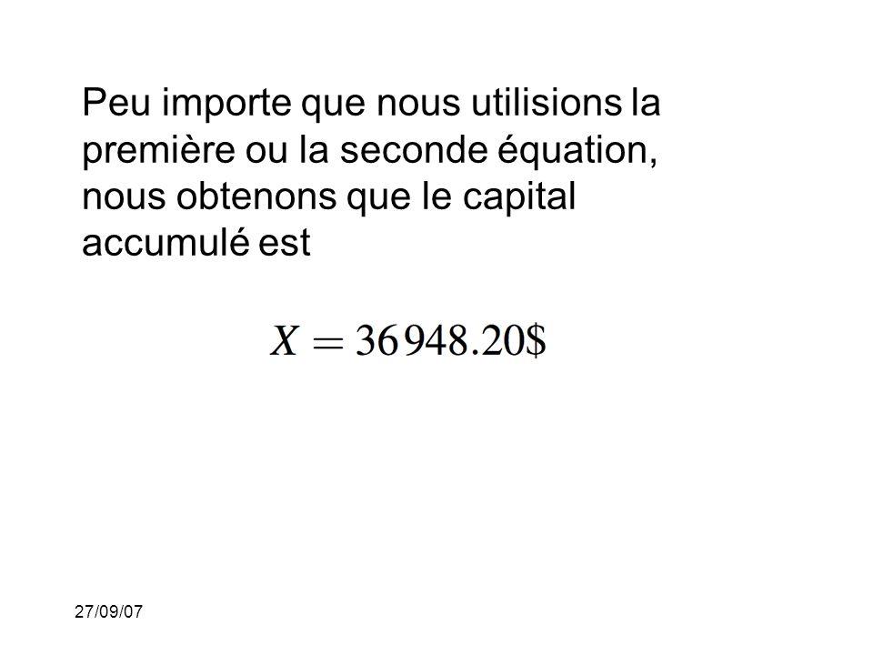 27/09/07 Peu importe que nous utilisions la première ou la seconde équation, nous obtenons que le capital accumulé est