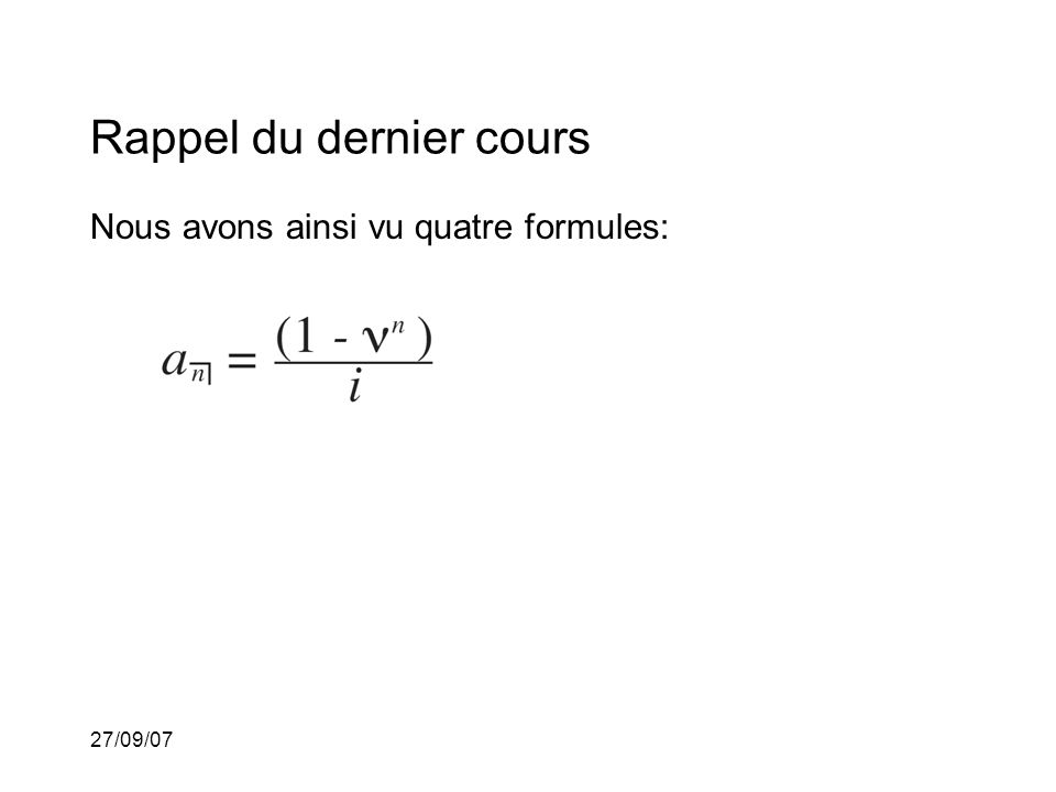 27/09/07 Léquation de valeurs à la date de comparaison t = 0 est