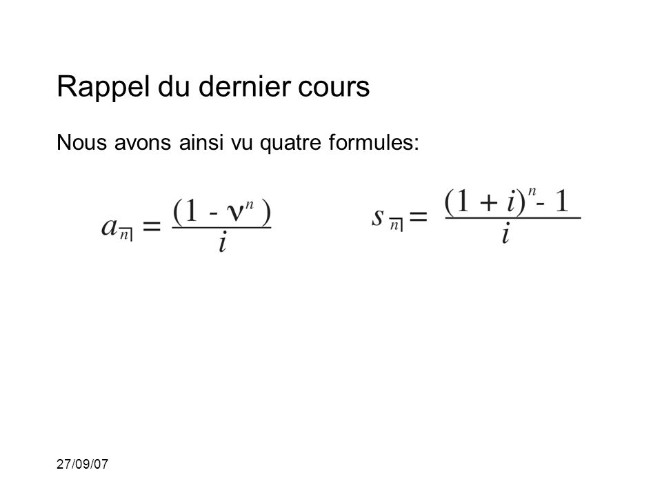 27/09/07 Léquation de valeurs à la date de comparaison t = 0 est ou encore