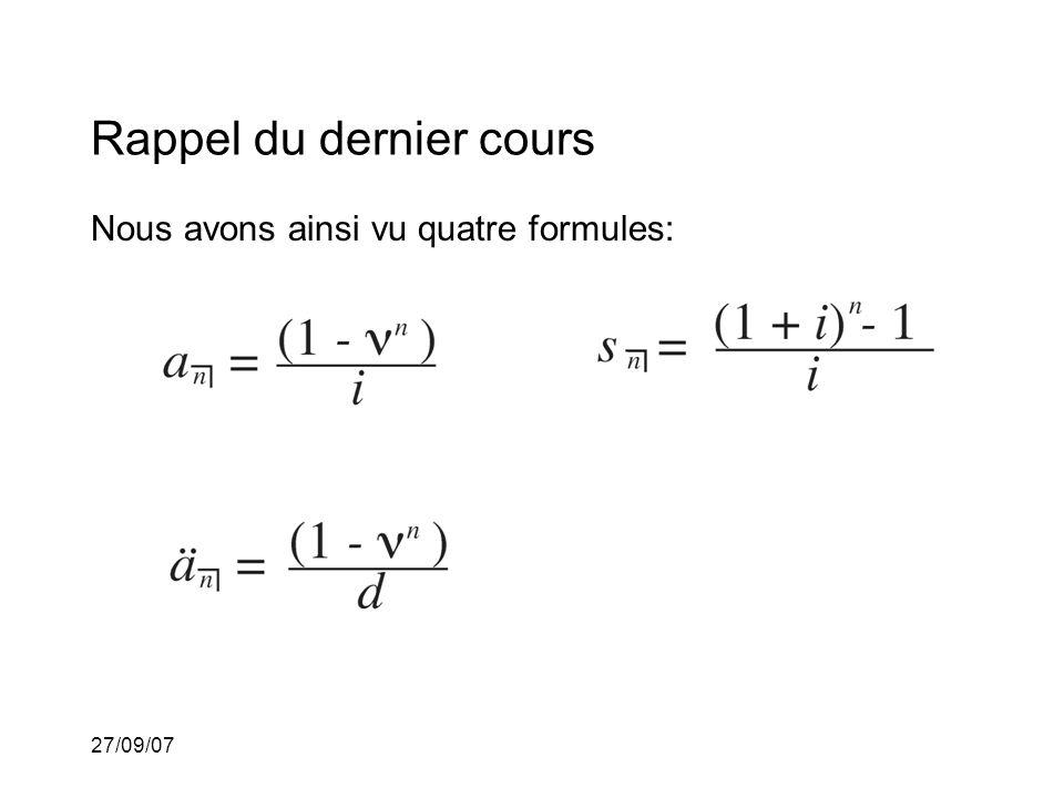 27/09/07 Rappel du dernier cours Nous avons ainsi vu quatre formules: