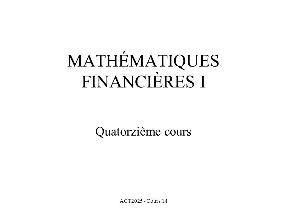 ACT2025 - Cours 14 MATHÉMATIQUES FINANCIÈRES I Quatorzième cours